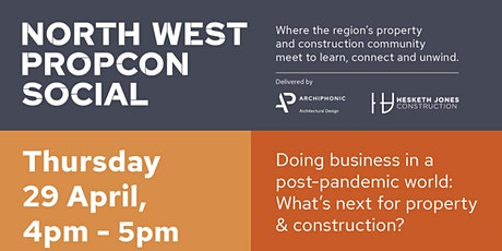 North West PropCon Social: Doing business in a post-pandemic world tickets