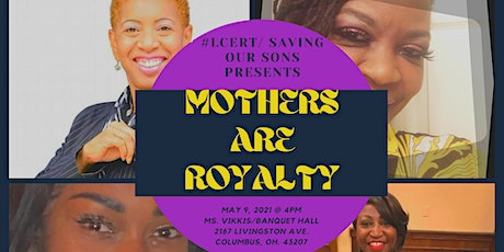 Mothers Are Royalty tickets