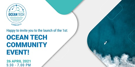 The 1st Ocean Tech Community Event tickets