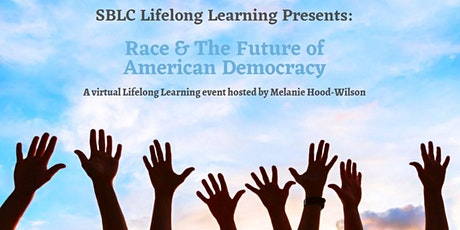 SBLC Lifelong Learning: Race & The Future of American Democracy tickets
