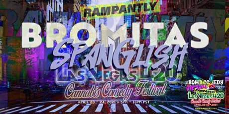Bromitas Spanglish Stand-Up Comedy Show • Las Vegas 420 Comedy Festival tickets