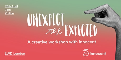 Unexpect the expected  - a creative workshop with innocent tickets