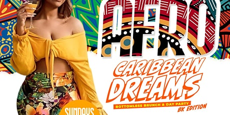 Afro Caribbean Dreams  - Bottomless Brunch & Day Party - BK Edition tickets