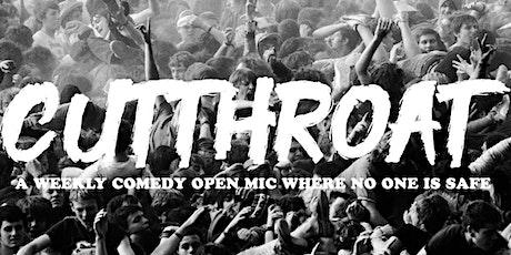 CUTTHROAT: Comedy Open Mic tickets