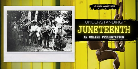 Understanding Juneteenth: An Online Presentation tickets