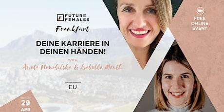 Deine Karriere in Deinen Händen | Future Females Frankfurt tickets