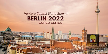 Berlin 2022 Q2 Venture Capital World Summit Tickets