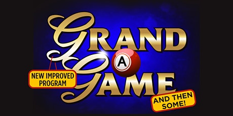 Grand A Game and then some -  April 28th tickets