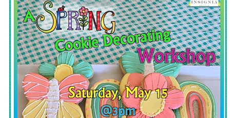 Insignia Spring Cookie Decorating Workshop tickets