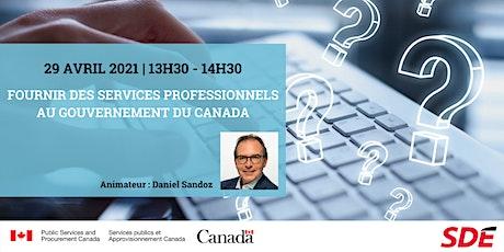 Fournir des services professionnels au Gouvernement du Canada billets