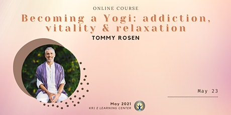 Tommy Rosen: Becoming a Yogi: addiction, vitality & relaxation tickets