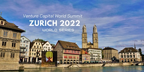 Zurich 2022 Q2 Venture Capital World Summit tickets