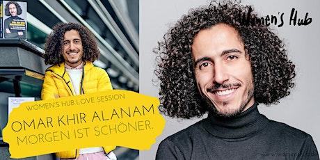 OMAR KHIR ALANAM in der WOMEN'S HUB LOVE SESSION - Mi, 05. Mai 2021 Tickets