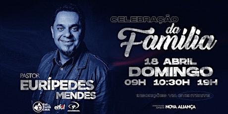CELEBRAÇÃO DA FAMÍLIA - 18/04/2021 ingressos