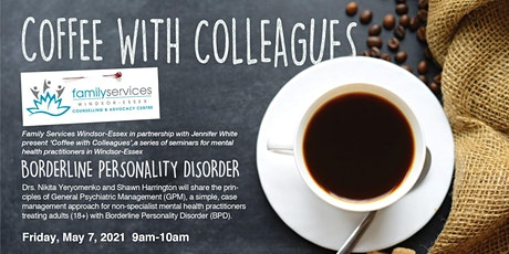 Coffee with Colleagues: Borderline Personality Disorders tickets