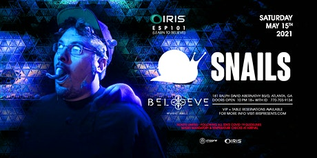 Snails |IRIS ESP101 SATURDAY May 15 Less than 75 tickets till sold out tickets
