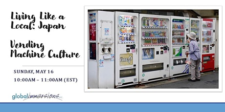 Living Like a Local:  Japan - Vending Machine Culture tickets