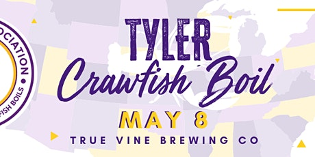 The Crawfish Boil, Hosted by the Tyler Area LSU Alumni at True Vine tickets