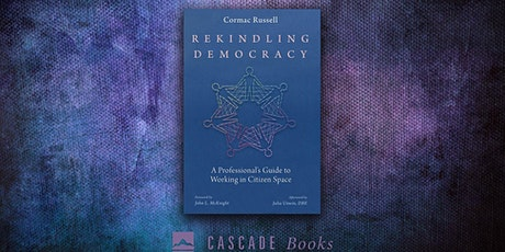 Rekindling Democracy: A Conversation with Cormac Russell tickets