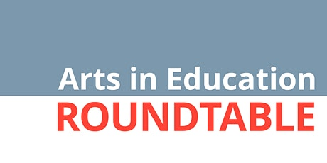 Arts in Education Roundtable tickets