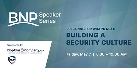 Speaker Series: Preparing for What's Next - Building a Security Culture tickets