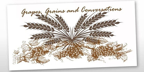 Grapes, Grains, and Conversations tickets