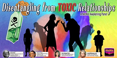 Disentangling from Toxic Relationships, a Free MeWe Awakening Panel tickets