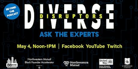 Diverse Disruptors: Ask the Experts tickets