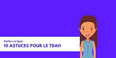 Atelier - 10 meilleurs astuces sur le TDAH billets