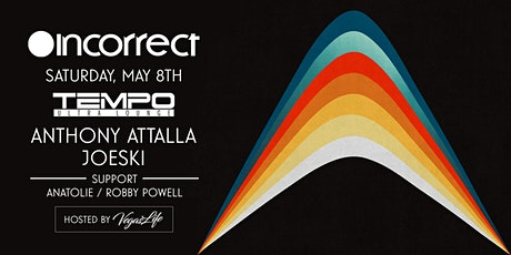 Incorrect Music feat Anthony Attalla & Joeski @ Tempo (Las Vegas) Sat May 8 tickets