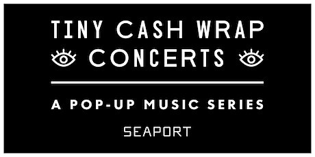 Tiny Cash Wrap Concerts | One Seaport Courtyard tickets