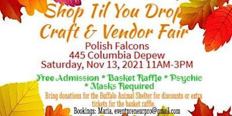 Shop Til You Drop Craft & Vendor Fair tickets