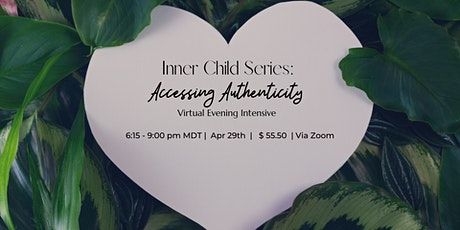 Inner Child Series: Accessing Authenticity Workshop tickets