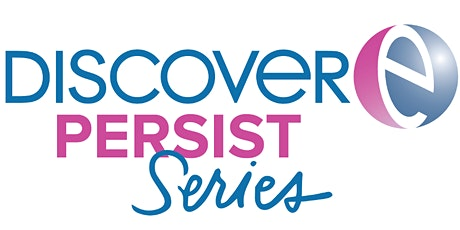 DiscoverE's Persist Series tickets