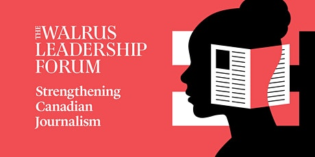 The Walrus Leadership Forum: Strengthening Canadian Journalism tickets