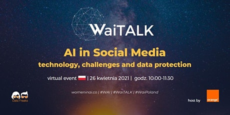 WaiTALK Poland: AI in Social Media: technology, challenges and protection entradas