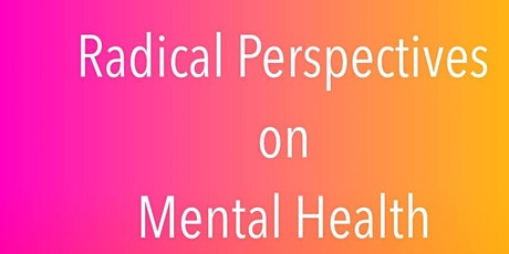 Creative responses: 'Radical Perspectives on Mental Health'. tickets