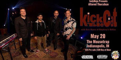 Altered Thurzdaze w/ Kick The Cat (Featuring Kris Myers of UM) tickets