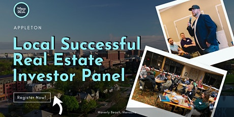 WiscoREIA Appleton: Local Successful Real Estate Investor Panel! tickets