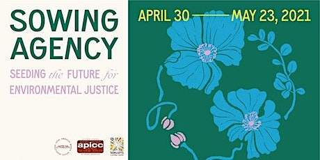 Sowing Agency: Seeding The Future For Environmental Justice Exhibition tickets