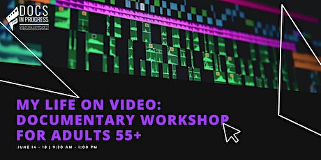 My Life on Video: Documentary Workshop for Adults 55+ tickets