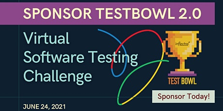 Sponsorship:  TestBowl 2.0  - Virtual Software Testing Challenge | 2021 tickets