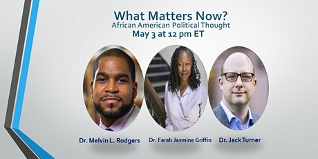What Matters Now: African American Political Thought : A Collected History tickets