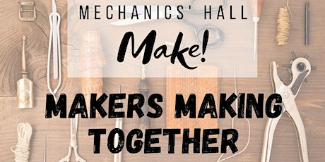 Make!: Makers Making Together tickets