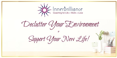 Declutter Your Environment + Support Your NEW Life! [FREE Webinar] tickets