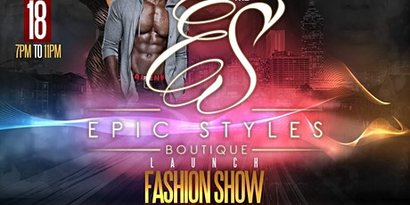 Epic Styles Boutique Launch and Fashion Show tickets