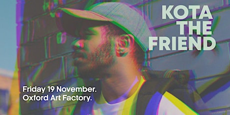 KOTA The Friend at Oxford Arts Factory tickets