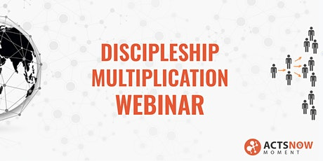 Acts Now Discipleship Multiplication Webinar tickets