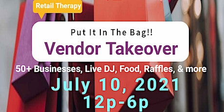 Put It In The Bag Vendor Takeover tickets