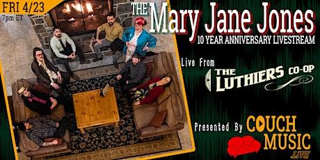 The Mary Jane Jones - 10yr Anniversary tickets